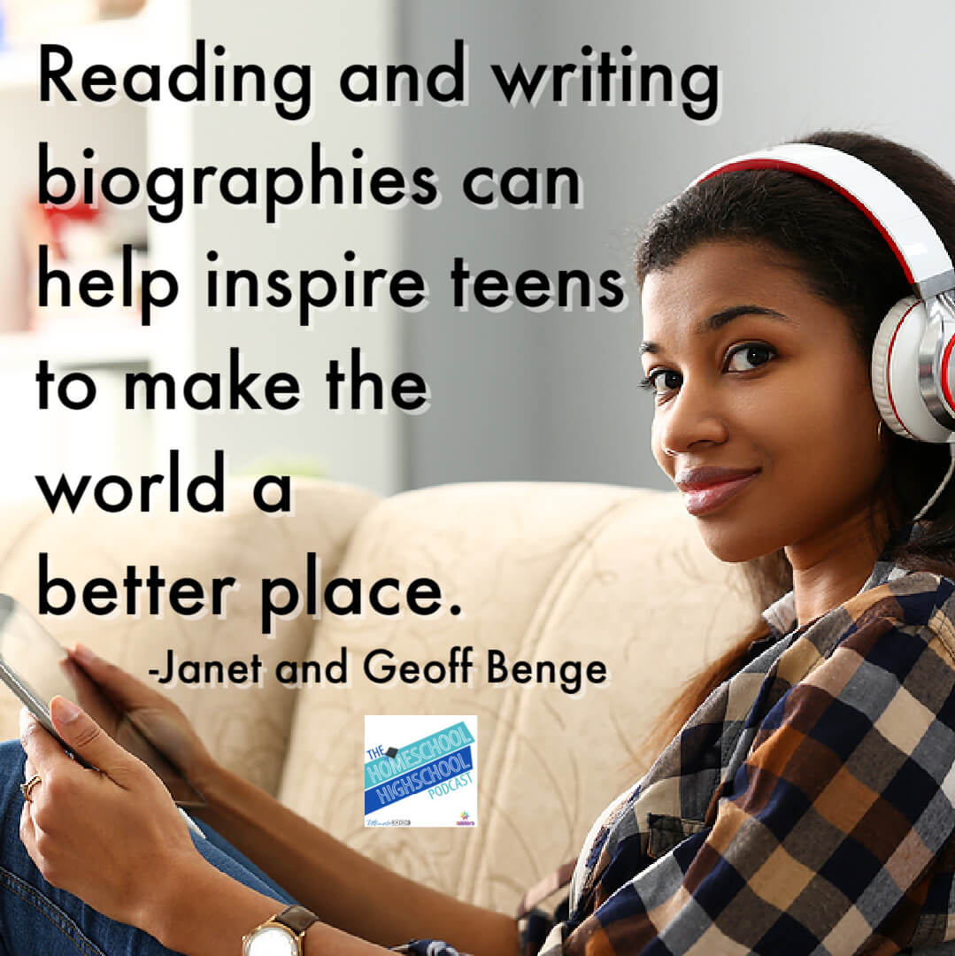 Reading and writing biographies can help inspire teens to make the world a better place. Janet and Geoff Benge