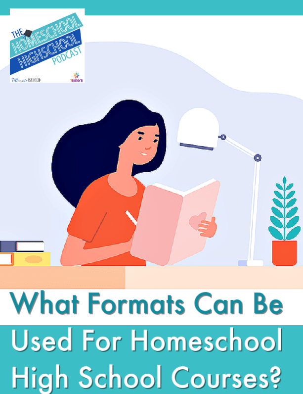 What Formats Can Be Used For Homeschool High School Courses?