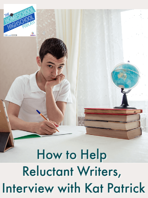 How to Help Reluctant Writers, Interview with Kat Patrick. How to build your teen's confidence for writing.
