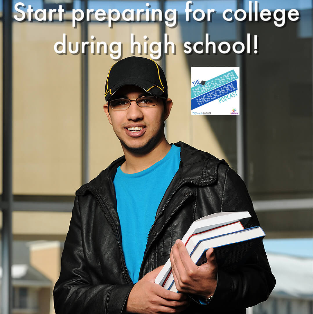 Start preparing for college during high school.