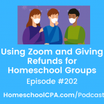 Using Zoom and Giving Refunds for Homeschool Groups