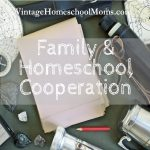 Family and Homeschool | Family and Homeschool Cooperation ~ Episode 414 It is time to have everyone on the same page, the kids, and the parents, and that means needs family and homeschool cooperation. Does everyone realize you are all on the same team and working toward the same common goals? In this episode, we discuss getting the kids on team-homeschool and having the homeschool experience that we all dream about in our homes. | #podcast #homeschoolpodcast #familyhomeschool #family