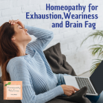 Homeopathy for Exhaustion, Weariness and Brain Fag