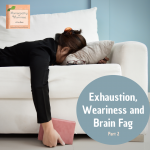Homeopathy for Exhaustion, Weariness, and Brain Fag – Part 2