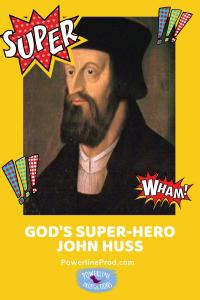 God's Super-Hero John Huss