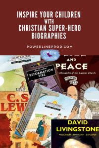 Inspire Your Children with Christian Super-Hero Biographies