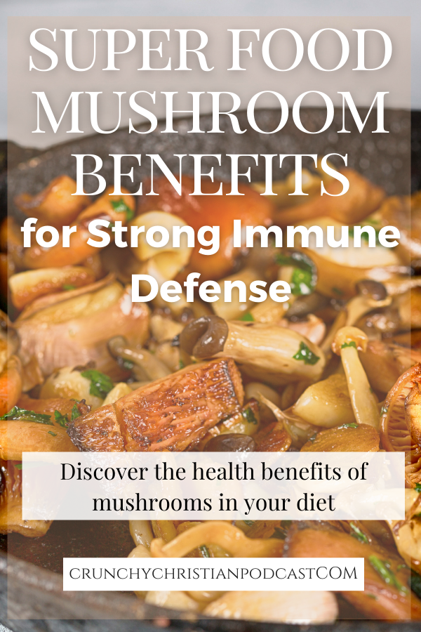 Join Julie as she talks about mushroom benefits for a strong immune defense on Crunchy Christian Podcast.
