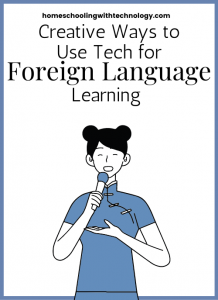 Ways to Use Tech for Foreign Language Learning