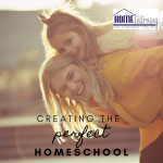 How to Create Your Perfect Homeschool