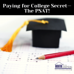 Paying for College Secret—The PSAT!