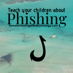 Teach your Children about Phishing