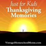 Thanksgiving Memory Book | What is your favorite Thanksgiving memory? Another episode just for kids! Join Felice as she shares her encouragement to notice those little things that are important to appreciate. | #podcast #homeschoolpodcast #thanksgivingmemory #memorybook #thanksgivingmemories
