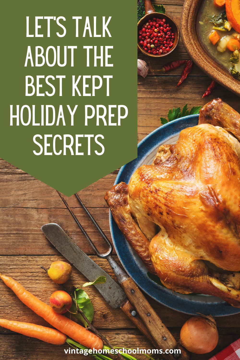 Let's Talk About The Best Kept Holiday Prep Secrets