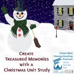 Create Treasured Memories with a Christmas Unit Study