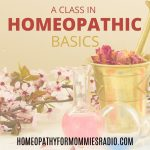 Special Replay: Homeopathic Basics