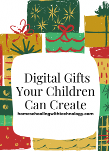 Digital Gifts Your Children Can Create