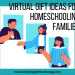 Virtual Gift Ideas for Homeschool Families