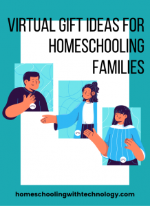 Virtual Gift Ideas for Homeschool Families