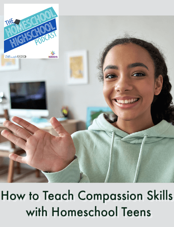 How to Teach Compassion Skills with Homeschool Teens