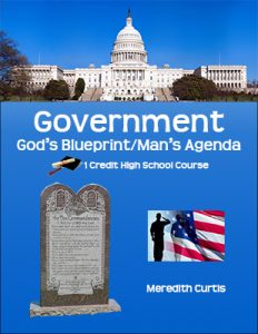Government: God's Blueprint/Man's Agenda by Meredith Curtis at Powerline Productions