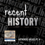 Authentic Values: Recent History
