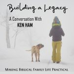Building a Legacy – A Conversation with Ken Ham – MBFLP 255