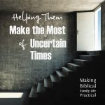Make the Most of Uncertain Times – MBFLP 258