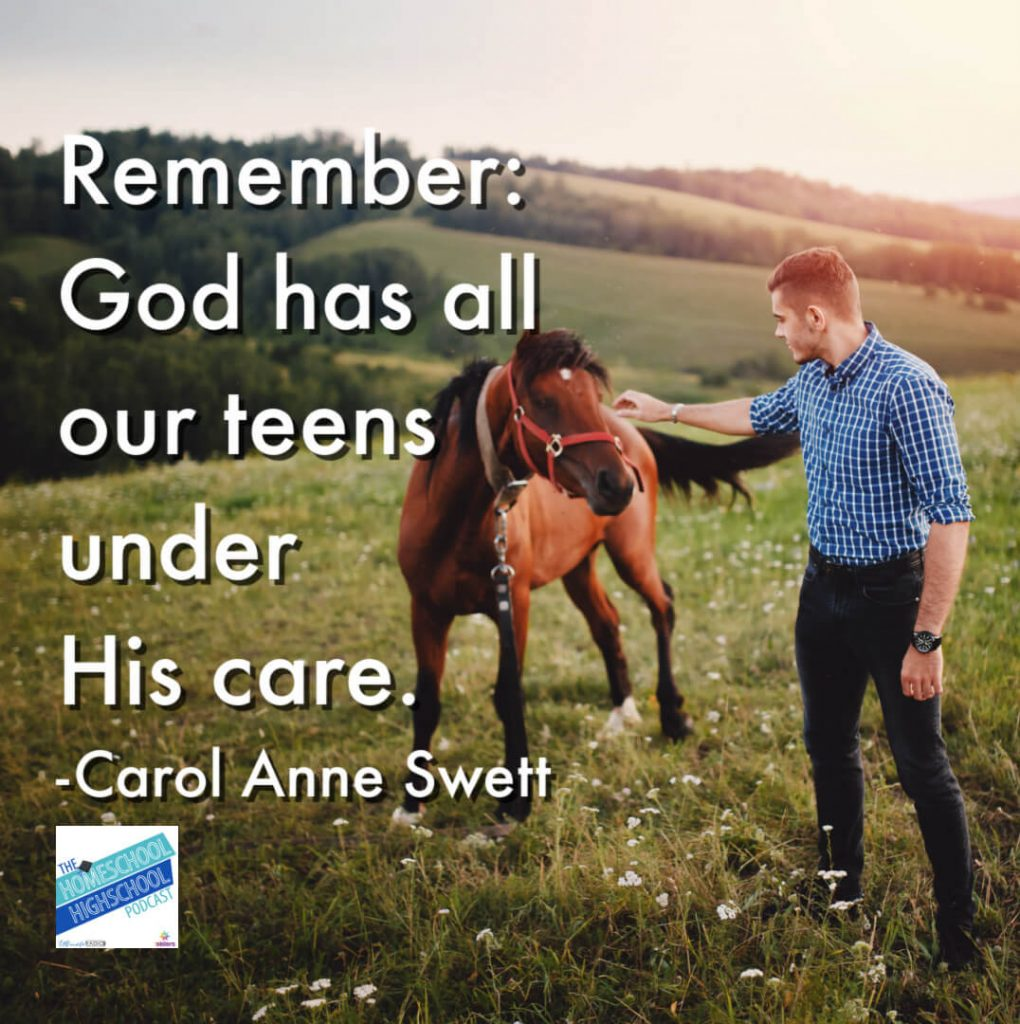 Remember: God has all our teens under His care. -Carol Anne Swett