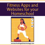 Fitness apps and websites for your homeschool