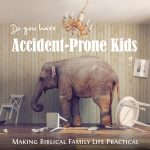 MBFLP 260 – Accident-Prone Kids