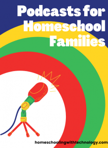 Podcasts for Homeschool Families