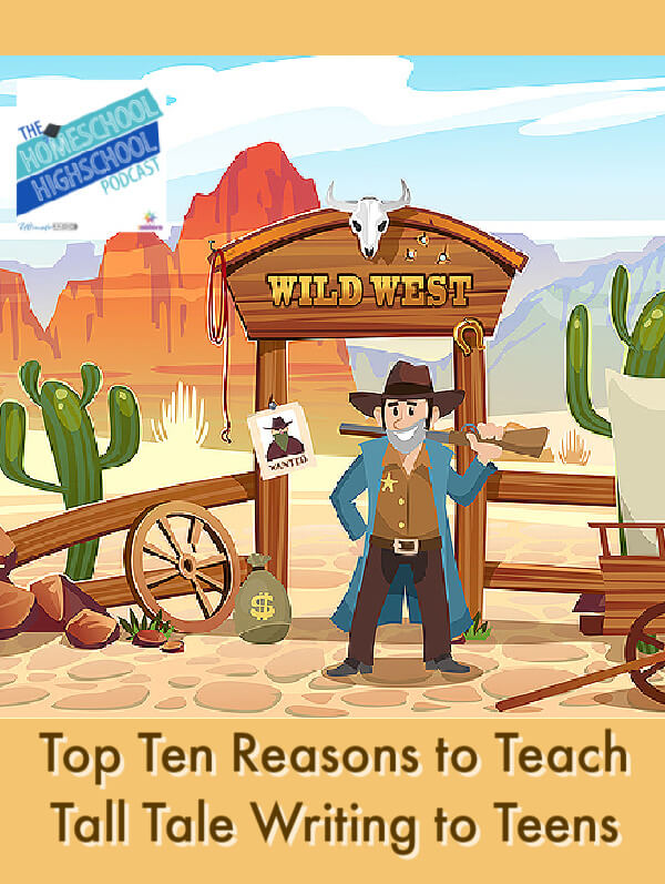 Top Ten Reasons to Teach Tall Tale Writing to Teens