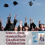 Stress-Free Homeschool Graduation Celebration