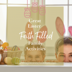 Special Replay: Easter Faith Filled Family Activities