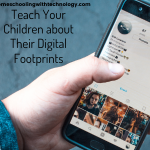 Teach your children about their digital footprints