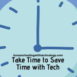Take Time to Save Time with Tech