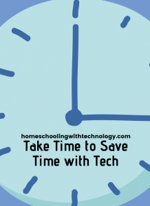 Take Time to Save Time With Technology