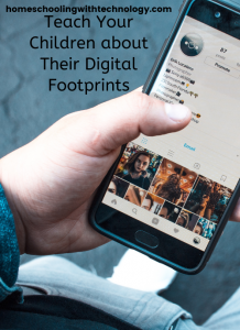 Teach Your Children About Their Digital Footprint