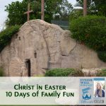 Christ in Easter: 10 Days of Family Fun