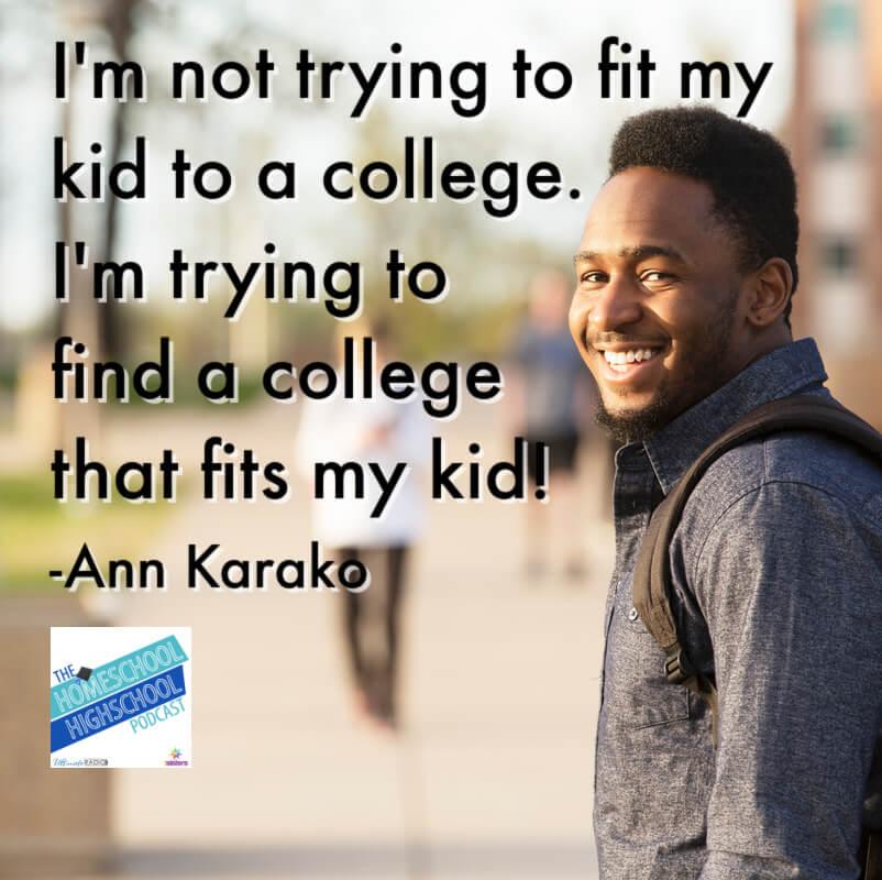 I'm not trying to fit my kid to a college. I'm trying to find a college that fits my kid!