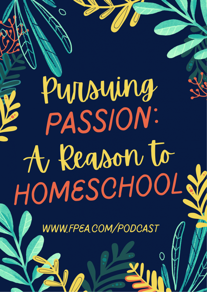 Pursuing Passions: A reason to Homeschool