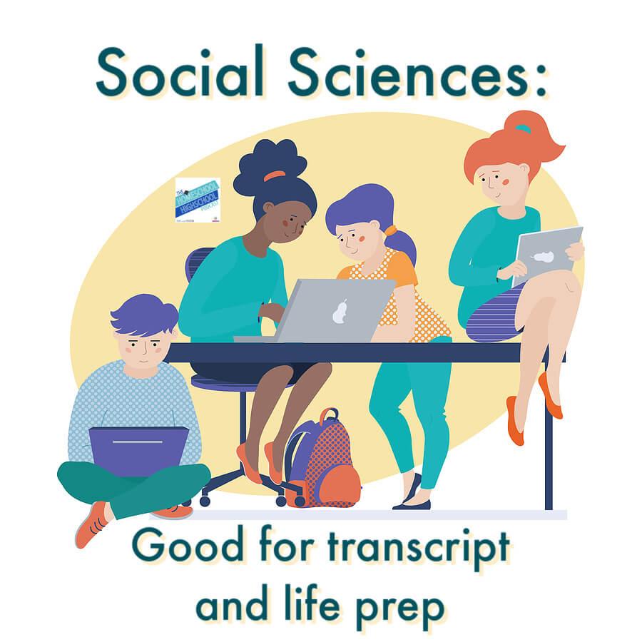 Social Sciences: Good for transcript and life prep