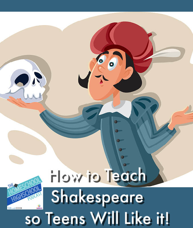 How to Teach Shakespeare so Teens Will Like it!