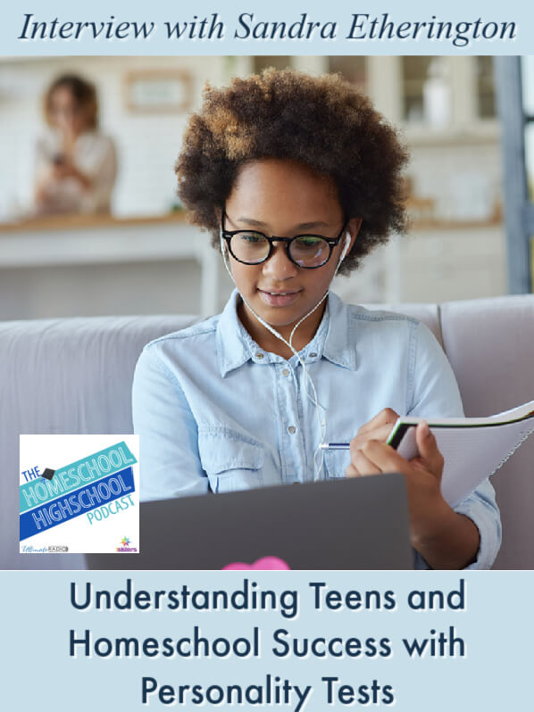 Understanding Teens and Homeschool Success with Personality Tests, Interview with Sandra Etherington
