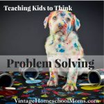Teaching Kids Problem Solving | Maybe your kids think too much or maybe not enough. In this episode, Teaching Kids Problem Solving, Felice once again challenges kids to make wise decisions and weigh the pros and cons of rash decisions they can possibly make! Just For Kids Series!  #podcast #homeschoolpodcast #teachingkids #problemsolving