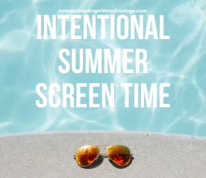 Intentional Summer Screen Time