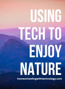 Using Tech to Enjoy Nature