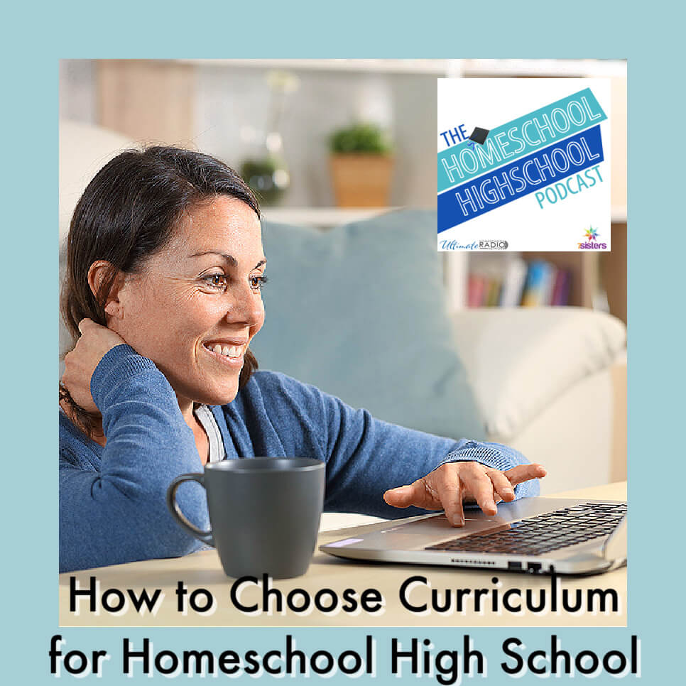 How to Choose Curriculum for Homeschool High School