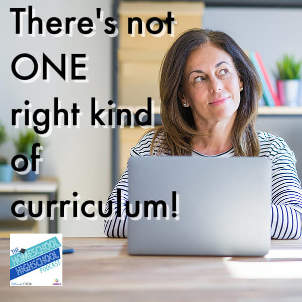 There's not ONE right kind of curriculum!