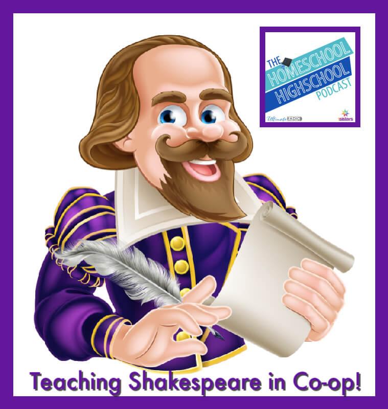 Teaching Shakespeare in Homeschool Co-op